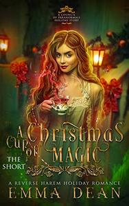 A Cup of Christmas Magic - The Steamy Short: A Steamy Reverse Harem Holiday Story