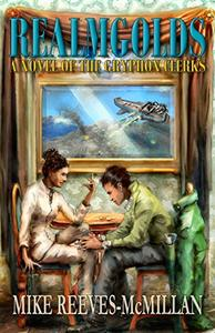 Realmgolds: A Novel of the Gryphon Clerks