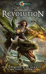 Revolution: Age Of Magic - A Kurtherian Gambit Series