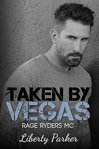 Taken by Vegas: Rage Ryders MC Novella 2.5