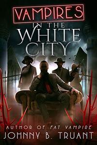 Vampires in the White City