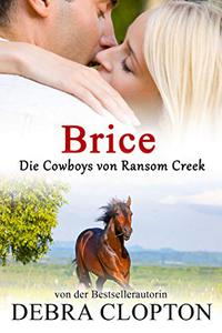 Brice (Die Cowboys von Ransom Creek 7)