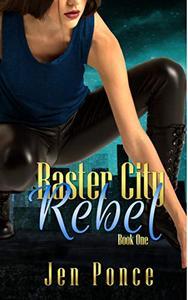 Raster City Rebel: A Reverse Harem Paranormal Romance