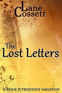 The Lost Letters: A Pride & Prejudice Variation