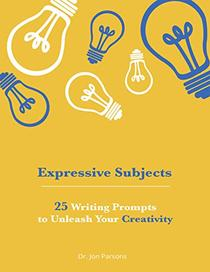 Expressive Subjects: 25 Writing Prompts to Unleash Your Creativity
