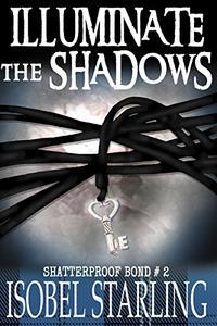 Illuminate the Shadows