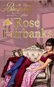Mr. Darcy's Bluestocking Bride: A Pride and Prejudice Variation