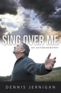 Sing Over Me: An Autobiography
