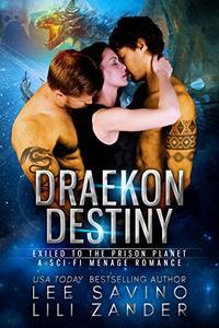 Draekon Destiny: Exiled to the Prison Planet: A Sci-Fi Menage Romance