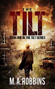 The Tilt: Book One in the Tilt Series