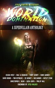 World Domination: A Supervillain Anthology