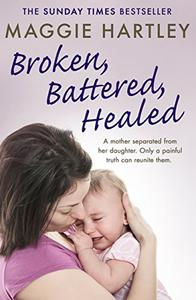 Battered, Broken, Healed: A mother separated from her daughter. Only a painful truth can bring them back together