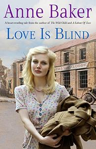 Love is Blind: A gripping saga of war, tragedy and bitter jealousy