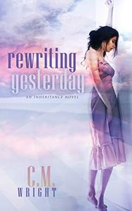 Rewriting Yesterday: An Inheritance Novel