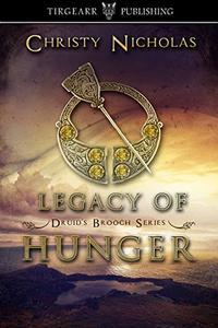 Legacy of Hunger: Druid's Brooch Series: #1