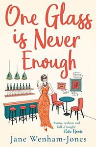 One Glass is Never Enough: The perfect novel to relax with this summer!