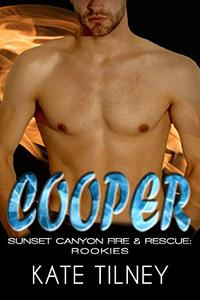 COOPER (Sunset Canyon Fire & Rescue: Rookies #1): a BBW, firefighter instalove short romance