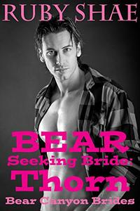 Bear Seeking Bride: Thorn