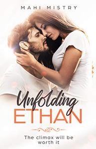 Unfolding Ethan: Best Friends to Lovers Steamy Romance Novel