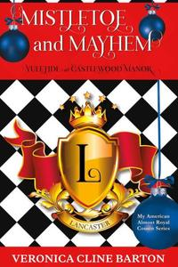 Mistletoe and Mayhem: Yuletide at Castlewood Manor