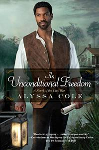 An Unconditional Freedom: An Epic Love Story of the Civil War