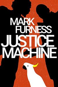 Justice Machine: Meet The Aussie Avengers - Firefly Electrics Book 1