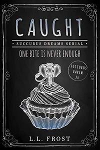 Caught: Succubus Dreams Serial