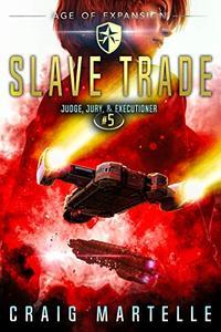 Slave Trade: A Space Opera Adventure Legal Thriller