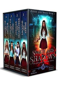 Penny and Boots Complete Series Omnibus: An Unveiled Academy Novel - Snakes and Shadows, Werewolves and Wendigo, Pixels and Poltergeists, Bunyips and Billabongs