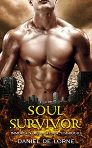Soul Survivor: Immortals of the Apocalypse: Book 1