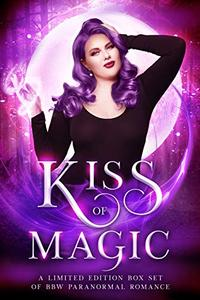 Kiss of Magic: A BBW Paranormal Romance Collection