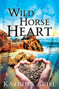 Wild Horse Heart: A Hollywood Romance