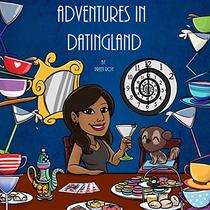 Adventures in Datingland: a comedic journey through modern dating