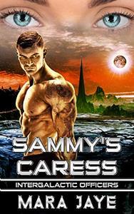 Sammy's Caress: A Sci-Fi Alien Officer Romance