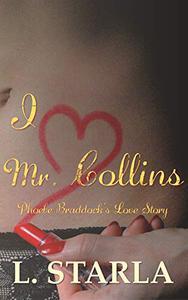 I Heart Mr. Collins: Phoebe Braddock's Love Story