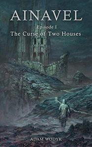 Ainavel: Episode 1 - The Curse of Two Houses