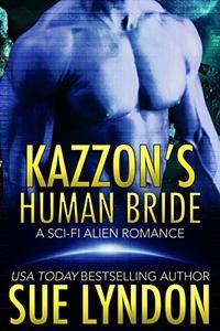 Kazzon's Human Bride: A Sci-Fi Alien Romance