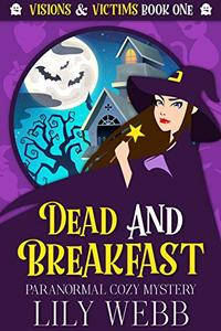 Dead and Breakfast: Paranormal Cozy Mystery
