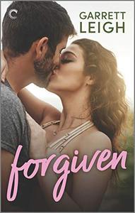 Forgiven: A Second Chance Romance