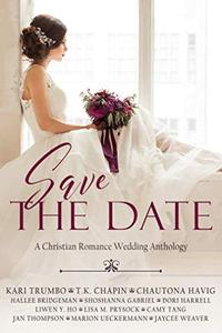 Save the Date: A Christian Romance Anthology of Faith-Filled Weddings