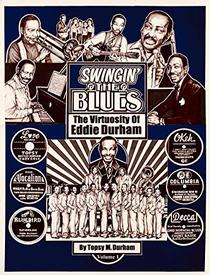 Swingin' the Blues - The Virtuosity of Eddie Durham: Volume 1