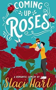 Coming Up Roses: Inspired by Jane Austen's Pride and Prejudice