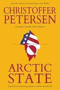 Arctic State: A Constable Maratse Stand Alone novella