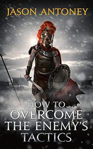 How To Overcome The Enemy's Tactics