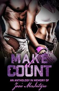 Make it Count: An Anthology in memory of Josie McIntyre