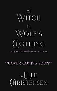A Witch in Wolf's Clothing