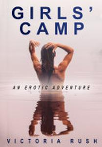 Girls' Camp: An Erotic Adventure