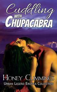 Cuddling with Chupacabra