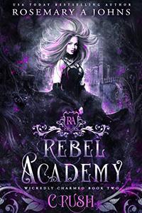 Rebel Academy: Crush: A Reverse Harem Fantasy Romance Series