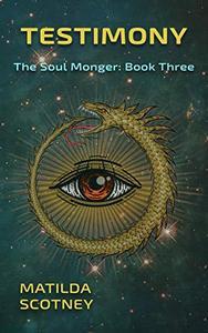 Testimony: The Soul Monger: Book Three